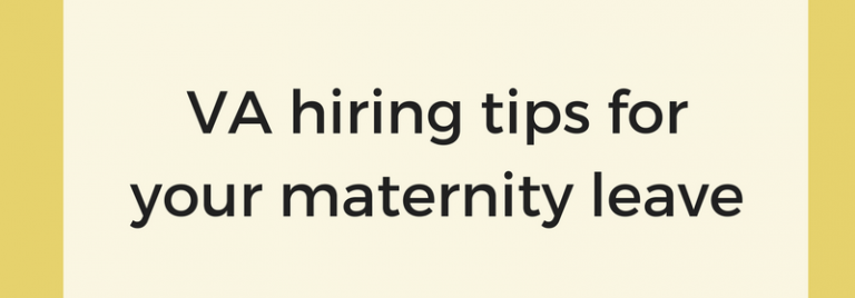 5 tips for hiring a VA for your maternity leave