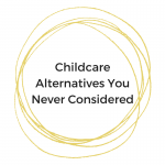 3 Ways to Step Out of the Box With Childcare