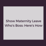 Preparing your Business for Maternity Leave as a Communications Consultant: Felicity Barber