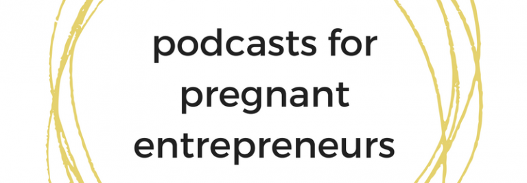 5 podcast episodes every entrepreneur should listen to while planning their maternity leave
